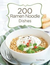 200 Ramen Noodle Dishes by Patrick, Toni