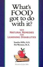 What's Food Got to Do With It?: 101 Natural Remedies for Learning Disabilities