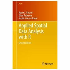 Use R!: Applied Spatial Data Analysis with R 10 by Roger S. Bivand, Virgilio...