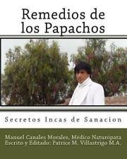 Remedios de Los Papachos : Secretos Incas de Sanacion by Patrice Villastrigo...