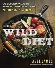 The Wild Diet: Go Beyond Paleo by Abel James Brand New Paperback Book WT73999