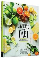 Sweet and Tart: 70 Irresistible Recipes with Citrus, Snyder, Carla