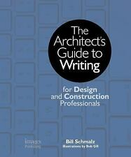 The Architects Guide to Writing : For Design and Construction Professionals...