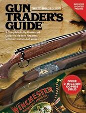 Gun Trader's Guide: A Complete, Fully-Illustrated Guide to Modern Firearms with