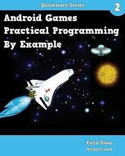Android Games: Practical Programming by Example : Quickstart 2 by Fred Yang...