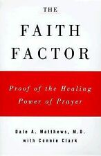 The Faith Factor : God, Medicine, and Healing