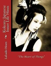 Kokoro: Japanese Inner Life Hints : The Heart of Things by Lafcadio Hearn...
