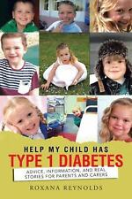 Help My Child Has Type 1 Diabetes : Advice, Information, and Real Stories for...