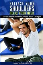 Release Your Shoulders, Relax Your Neck: The Best Exercises for Relieving...