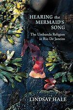 Hearing the Mermaid's Song : The Umbanda Religion in Rio de Janeiro by...