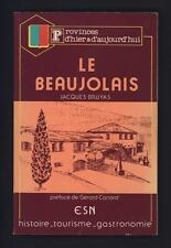 █ Jacques BRUYAS Le Beaujolais ESN Provinces d'hier & d'aujourd'hui 1982 █