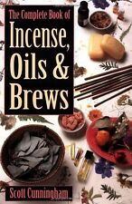 The Complete Book of Incense, Oils and Brews by Scott Cunningham (Paperback)