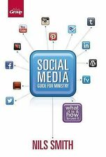 Social Media Guide for Ministry: What It Is & How to Use It by Nils Smith...