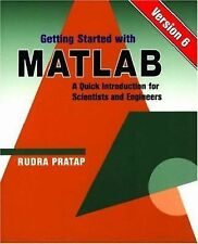 Getting Started With MATLAB: Version 6 : A Quick Introduction for Scientists an