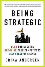 Being Strategic: Plan for Success Out-think Your Competitors Stay Ahead of...