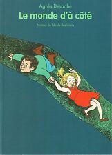 Agnès Desarthe * Le monde d'à côté * ANIMAX Ecole Des Loisirs * livre enfant