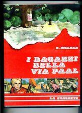 Ferenc Molnar # I RAGAZZI DELLA VIA PAAL - Romanzo # Editrice La Sorgente 1963