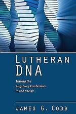Lutheran DNA: Testing the Augsburg Confession in the Parish-ExLibrary