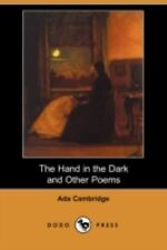 The Hand in the Dark and Other Poems by Ada Cambridge (2008, Paperback)