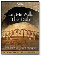 LET ME WALK THIS PATH. ST. FRANCIS XAVIER & MISSIONARIES IN JAPAN: AN EWTN  DVD
