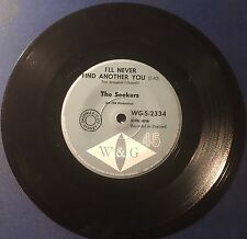 45 The Seekers I'll Never Find Another You b/w Open Up Them Pearly Gates W&G