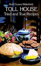 Toll House Tried and True Recipes, Ruth Graves Wakefield, 0486235602, Book, Acce