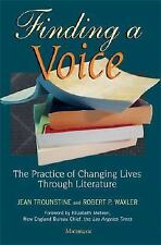 Finding a Voice: The Practice of Changing Lives through Literature by Jean Trou