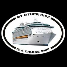 """""""MY OTHER RIDE IS A CRUISE SHIP"""" vacation DECAL Carnival Princess Norwegian Line"""