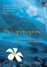 Ho'oponopono: The Hawaiian Forgiveness Ritual As the Key to Your Life's...