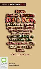 How Hedley Hopkins Did a Dare... by Paul Jennings (2012, CD, Unabridged)