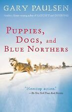 Puppies, Dogs, and Blue Northers : Reflections on Being Raised by a Pack of...