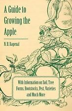 A Guide to Growing the Apple with Information on Soil, Tree Forms,...