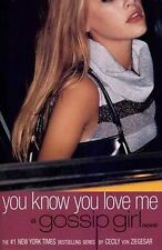 You Know You Love Me : A Gossip Girl Novel by Cecily von Ziegesar (2002, Pape...