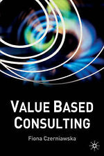Value-Based Consulting by Czerniawska, Fiona
