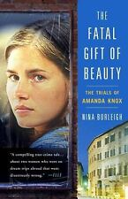 The Fatal Gift of Beauty: The Trials of Amanda Knox Burleigh, Nina Paperback