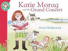 Katie Morag and the Grand Concert by Hedderwick, Mairi