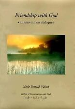 Friendship with God : An uncommon Dialogue by Neale Donald Walsch (1999,...
