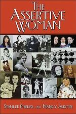 Assertive Woman by Stanlee Phelps and Nancy Austin (2002, Paperback)