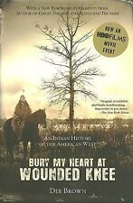 Bury My Heart at Wounded Knee : An Indian History of the American West by Dee...