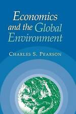 Economics and the Global Environment, Pearson, Charles S., Very Good condition,