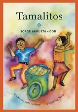 Tamalitos : A Cooking Poem (Un Poema para Cocinar) by Jorge Argueta (2013,...