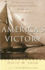 America's Victory: The Heroic Story of a Team of Ordinary Americans -- And How T
