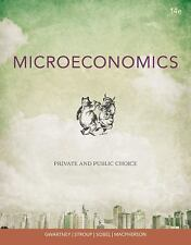 Microeconomics : Private and Public Choice by James D. Gwartney, David A. Macphe