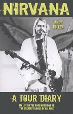 Nirvana - A Tour Diary by Andy Bollen (2013, Paperback)