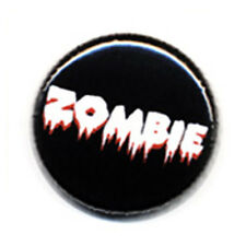 Button Pin Badge ZOMBIE text gothic horror show movies dead walk - 1inch Ø25mm