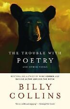 The Trouble with Poetry : And Other Poems by Billy Collins (2007, Paperback)