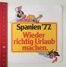 Aufkleber/Sticker: Spanien '77 - Wieder Richtig Urlaub Machen (04041683)
