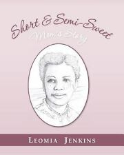 Short and Semi-Sweet by Leomia Jenkins (2013, Paperback)