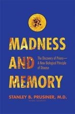 Madness and Memory : The Discovery of Prions--A New Biological Principle of...