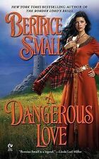 Small, Bertrice A Dangerous Love: The Border Chronicles (Signet Eclipse) Very Go